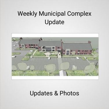 Weekly Municipal Complex Update